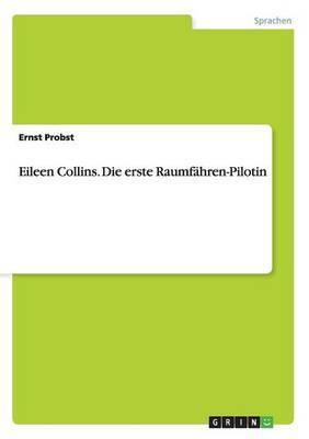 Eileen Collins. Die Erste Raumfahren-Pilotin