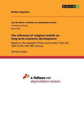 The Influence of Religious Beliefs on Long-Term Economic Development