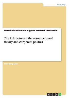 The Link Between the Resource Based Theory and Corporate Politics