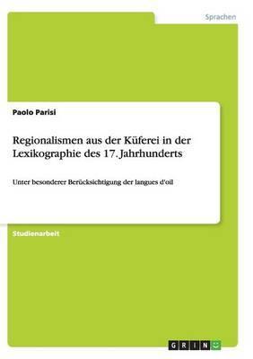 Regionalismen Aus Der Kuferei in Der Lexikographie Des 17. Jahrhunderts