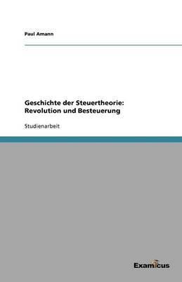 Geschichte Der Steuertheorie: Revolution Und Besteuerung
