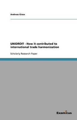 Unidroit - How It Contributed to International Trade Harmonization