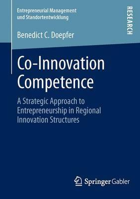 Co-innovation Competence: a Strategic Approach to Entrepreneurship in Regional Innovation Structures