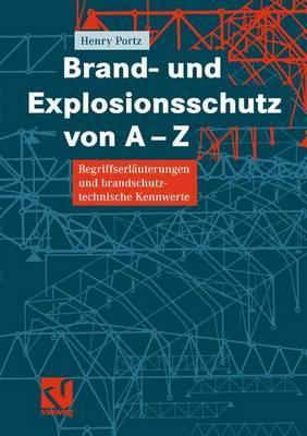 Brand- Und Explosionsschutz Von A-Z: Begriffserlauterungen Und Brandschutztechnische Kennwerte