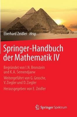 Springer-Handbuch Der Mathematik IV: Begrundet Von I.N. Bronstein Und K.A. Semendjaew Weitergefuhrt Von G. Grosche, V. Ziegler Und D. Ziegler Herausgegeben Von E. Zeidler