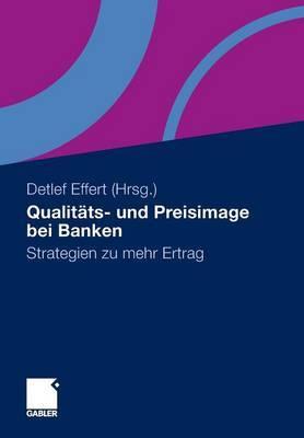 Qualitats- Und Preisimage Bei Banken: Strategien Zu Mehr Ertrag