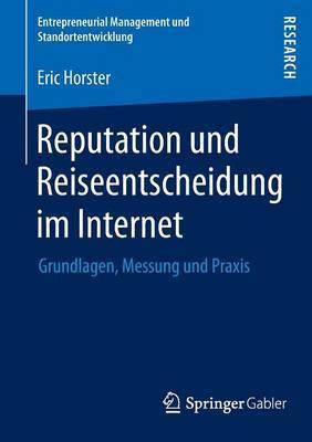 Reputation Und Reiseentscheidung Im Internet: Grundlagen, Messung Und Praxis