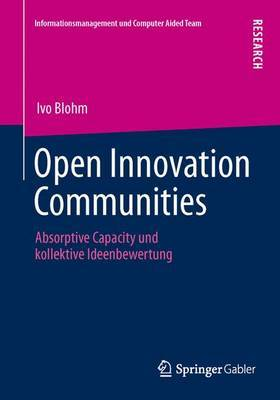 Open Innovation Communities: Absorptive Capacity Und Kollektive Ideenbewertung