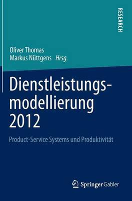 Dienstleistungsmodellierung 2012: Product-Service Systems Und Produktivitat