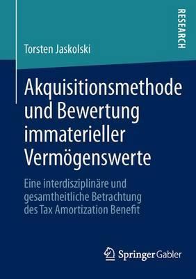 Akquisitionsmethode Und Bewertung Immaterieller Vermogenswerte: Eine Interdisziplinare Und Gesamtheitliche Betrachtung Des Tax Amortization Benefit
