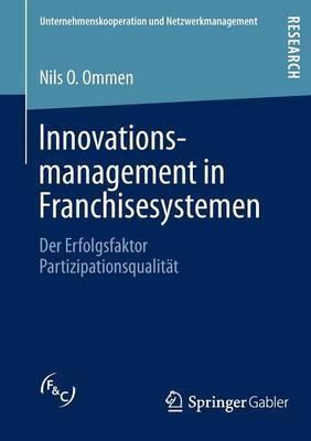 Innovationsmanagement in Franchisesystemen: Der Erfolgsfaktor Partizipationsqualitat
