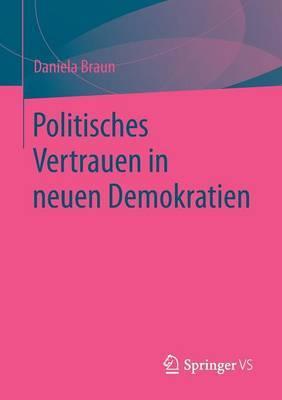 Politisches Vertrauen in Neuen Demokratien