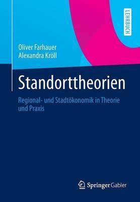 Standorttheorien: Regional- Und Stadtokonomik in Theorie Und Praxis