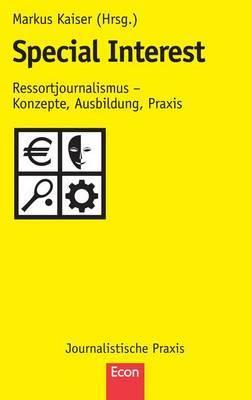 Special Interest: Ressortjournalismus - Konzepte, Ausbildung, Praxis