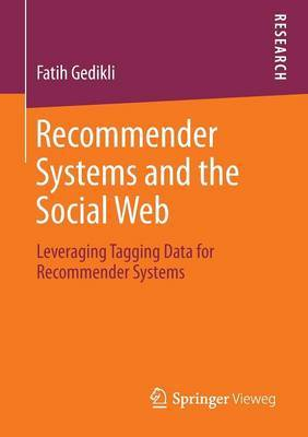 Recommender Systems and the Social Web: Leveraging Tagging Data for Recommender Systems