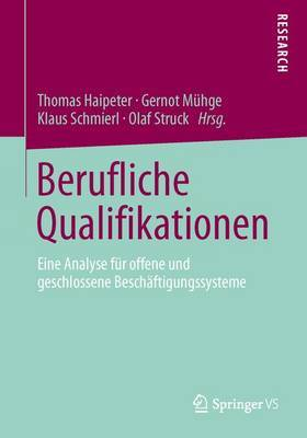 Berufliche Qualifikationen: Eine Analyse Fur Offene Und Geschlossene Beschaftigungssysteme