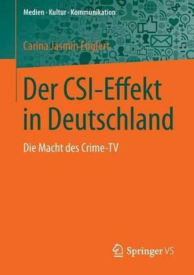 Der Csi-Effekt in Deutschland: Die Macht Des Crime-TV
