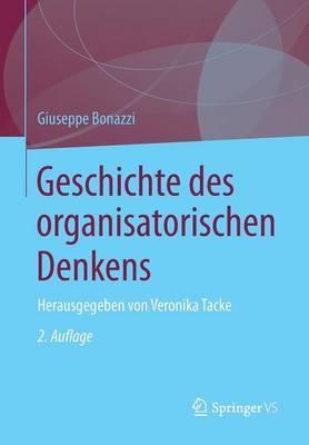 Geschichte Des Organisatorischen Denkens: Herausgegeben Von Veronika Tacke