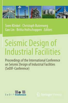 Seismic Design of Industrial Facilities: Proceedings of the International Conference on Seismic Design of Industrial Facilities (SeDIF-conference)