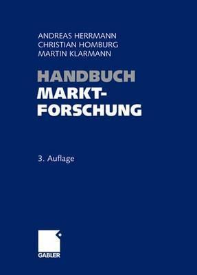Handbuch Marktforschung: Methoden - Anwendungen - Praxisbeispiele