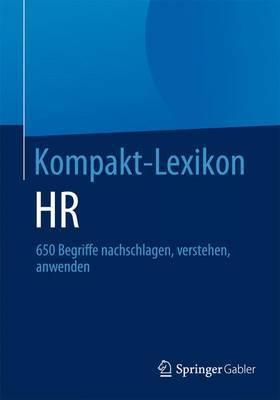 Kompakt-Lexikon HR: 650 Begriffe Nachschlagen, Verstehen, Anwenden