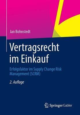 Vertragsrecht Im Einkauf: Erfolgsfaktor Im Supply Chain Risk Management (Scrm)