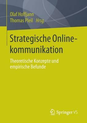 Strategische Onlinekommunikation: Theoretische Konzepte Und Empirische Befunde