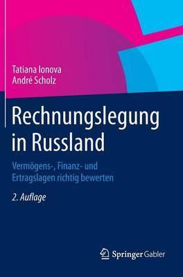 Rechnungslegung in Russland: Vermogens-, Finanz- Und Ertragslagen Richtig Bewerten