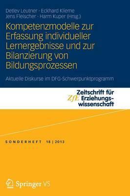 Kompetenzmodelle Zur Erfassung Individueller Lernergebnisse Und Zur Bilanzierung Von Bildungsprozessen: Aktuelle Diskurse Im Dfg-Schwerpunktprogramm