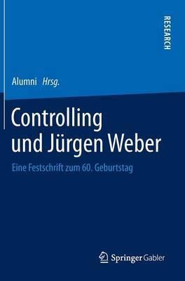 Controlling Und Jurgen Weber: Eine Festschrift Zum 60. Geburtstag