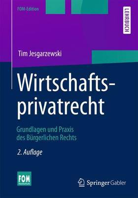 Wirtschaftsprivatrecht: Grundlagen Und Praxis Des Burgerlichen Rechts