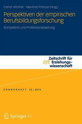 Perspektiven Der Empirischen Berufsbildungsforschung: Kompetenz Und Professionalisierung