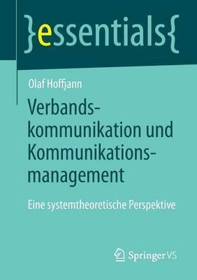 Verbandskommunikation Und Kommunikationsmanagement: Eine Systemtheoretische Perspektive
