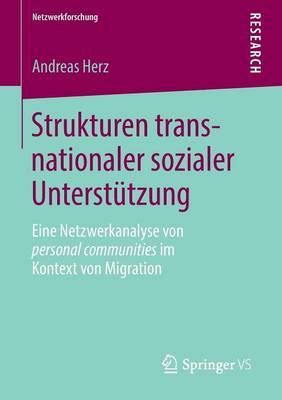 Strukturen Transnationaler Sozialer Unterstutzung: Eine Netzwerkanalyse Von Personal Communities Im Kontext Von Migration