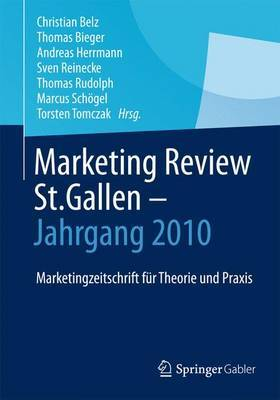 Marketing Review St. Gallen - Jahrgang 2010: Marketingfachzeitschrift Fur Theorie Und Praxis