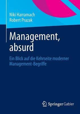 Management, Absurd: Ein Blick Auf Die Kehrseite Moderner Management-Begriffe