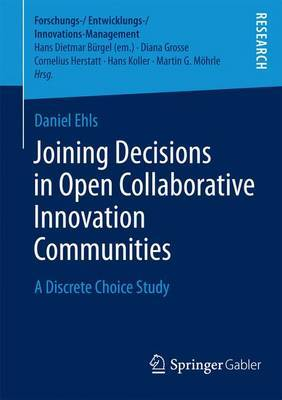 Joining Decisions in Open Collaborative Innovation Communities: A Discrete Choice Study