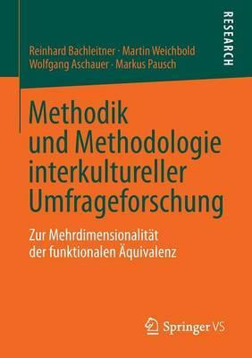 Methodik Und Methodologie Interkultureller Umfrageforschung: Zur Mehrdimensionalitat Der Funktionalen Aquivalenz