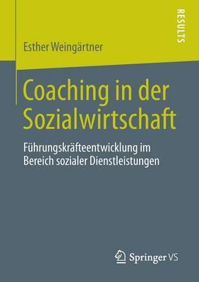 Coaching in Der Sozialwirtschaft: Fuhrungskrafteentwicklung Im Bereich Sozialer Dienstleistungen