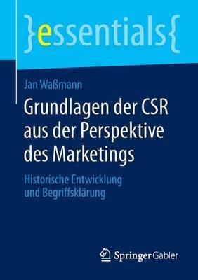 Grundlagen Der Csr Aus Der Perspektive Des Marketings: Historische Entwicklung Und Begriffsklarung