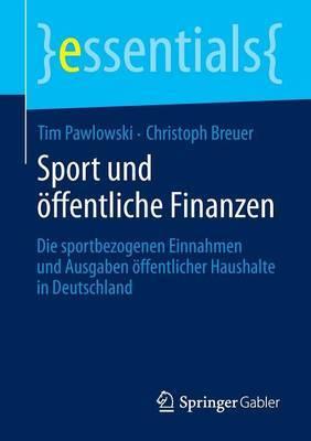 Sport Und Offentliche Finanzen: Die Sportbezogenen Einnahmen Und Ausgaben Offentlicher Haushalte in Deutschland