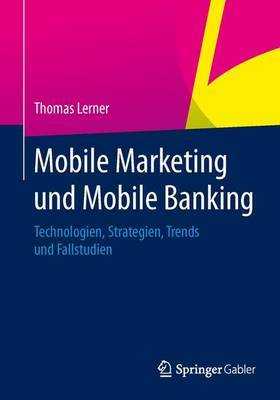 Mobile Marketing Und Mobile Banking: Einfluss Der Magischen Drillinge Mobile, Social Media Und Big Data