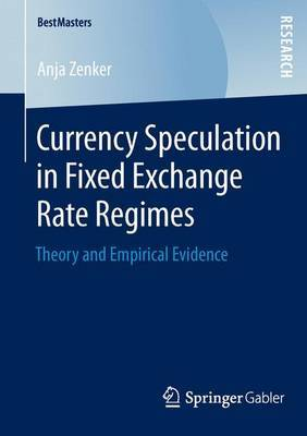 Currency Speculation in Fixed Exchange Rate Regimes: Theory and Empirical Evidence