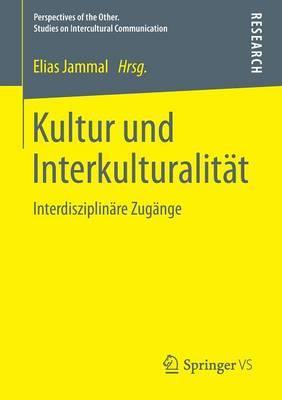 Kultur Und Interkulturalitat: Interdisziplinare Zugange