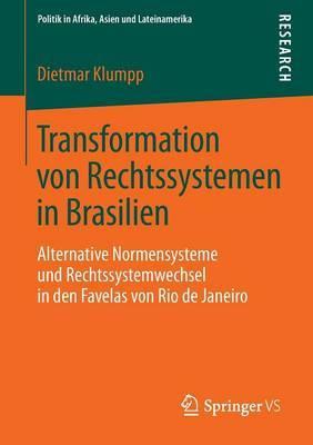 Transformation Von Rechtssystemen in Brasilien: Alternative Normensysteme Und Rechtssystemwechsel in Den Favelas Von Rio de Janeiro