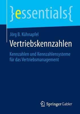 Vertriebskennzahlen: Kennzahlen Und Kennzahlensysteme F r Das Vertriebsmanagement