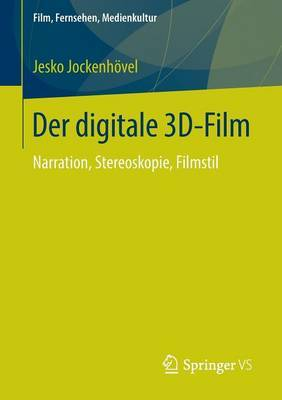 Der Digitale 3D-Film: Narration, Stereoskopie, Filmstil