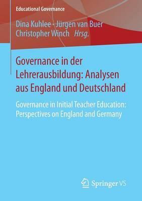 Governance in Der Lehrerausbildung: Analysen Aus England Und Deutschland: Governance in Initial Teacher Education: Perspectives on England and Germany