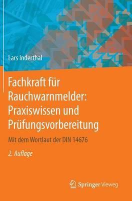 Fachkraft Fur Rauchwarnmelder: Praxiswissen Und Prufungsvorbereitung: Mit Dem Wortlaut Der Din 14676