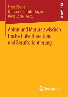 Abitur Und Matura Zwischen Hochschulvorbereitung Und Berufsorientierung